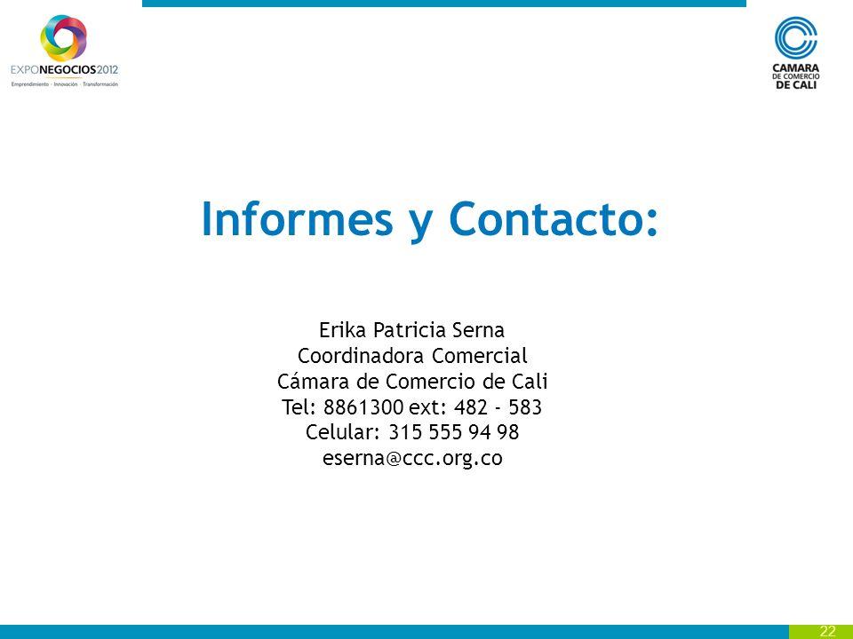Informes y Contacto: Erika Patricia Serna Coordinadora Comercial