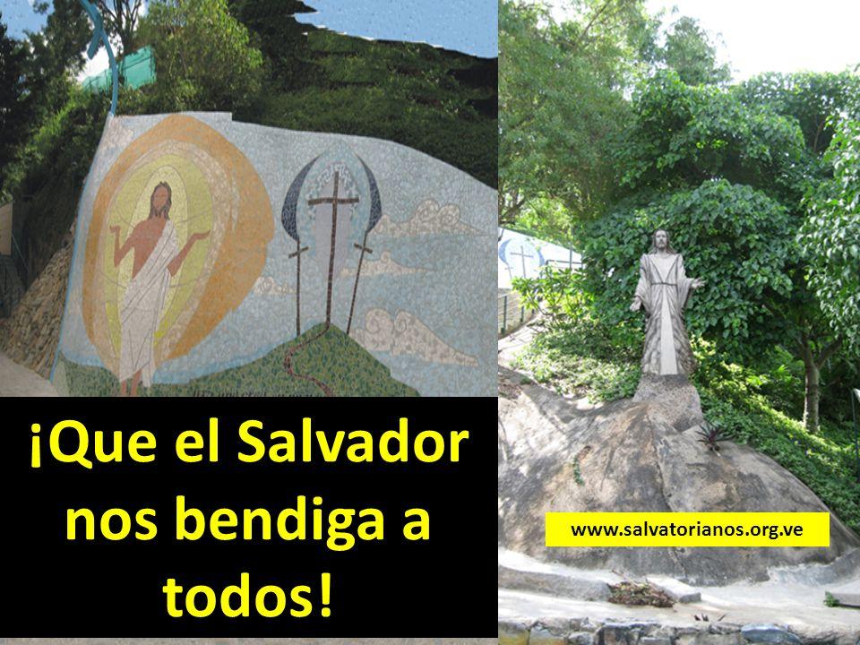 ¡Que el Salvador nos bendiga a todos!