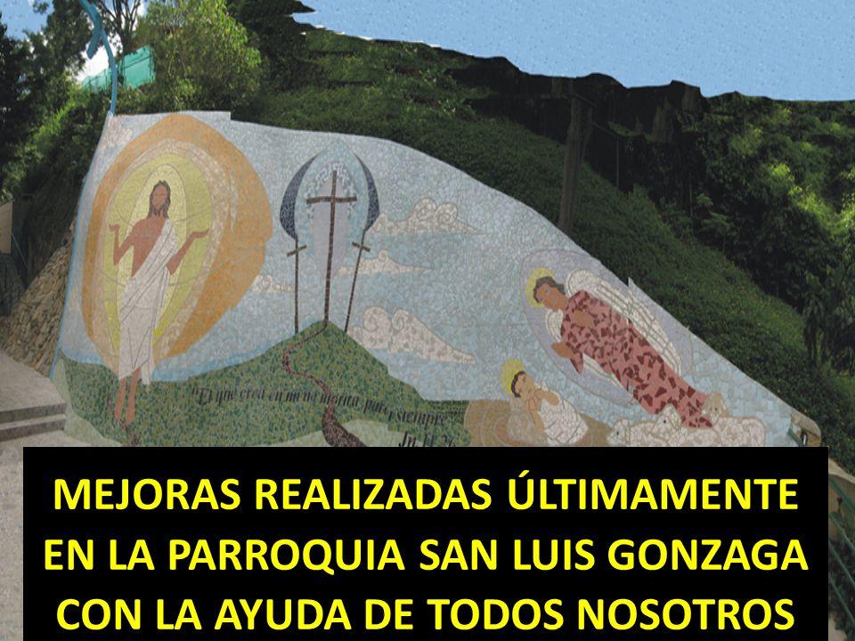 MEJORAS REALIZADAS ÚLTIMAMENTE EN LA PARROQUIA SAN LUIS GONZAGA