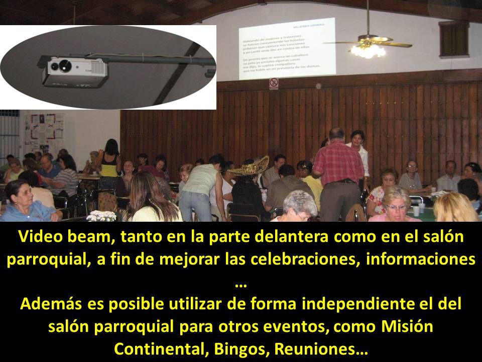 Video beam, tanto en la parte delantera como en el salón parroquial, a fin de mejorar las celebraciones, informaciones …
