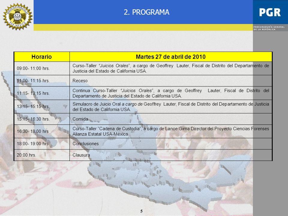 2. PROGRAMA Horario Martes 27 de abril de 2010 09:00- 11:00 hrs.