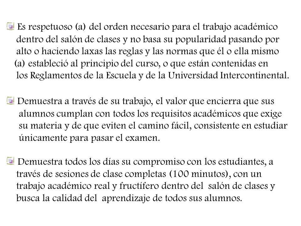 Es respetuoso (a) del orden necesario para el trabajo académico
