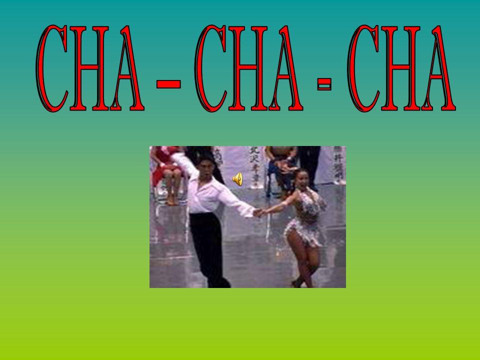 CHA – CHA - CHA
