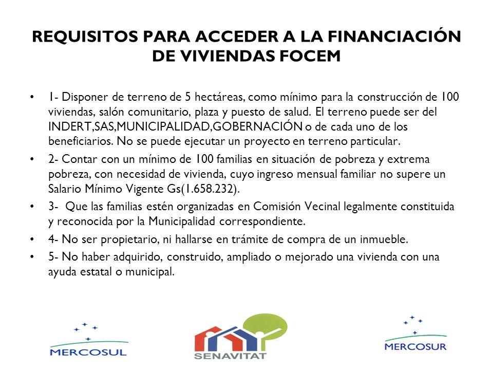 REQUISITOS PARA ACCEDER A LA FINANCIACIÓN DE VIVIENDAS FOCEM