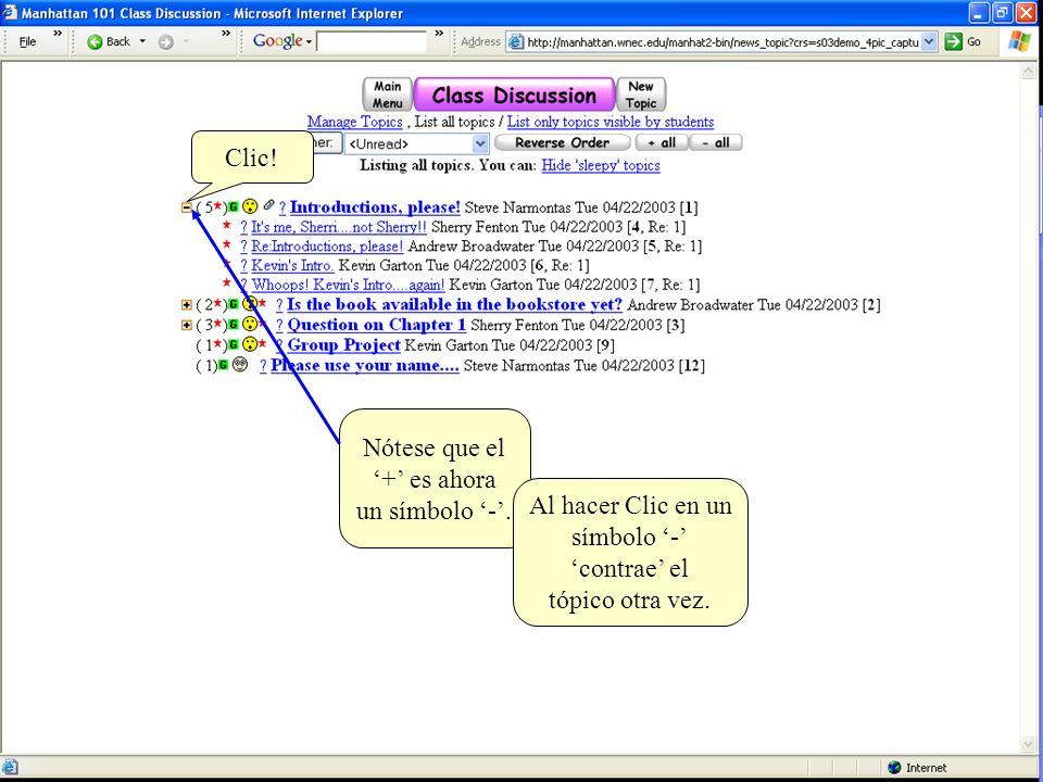 Clic! Nótese que el. '+' es ahora. un símbolo '-'. Al hacer Clic en un. símbolo '-' 'contrae' el.