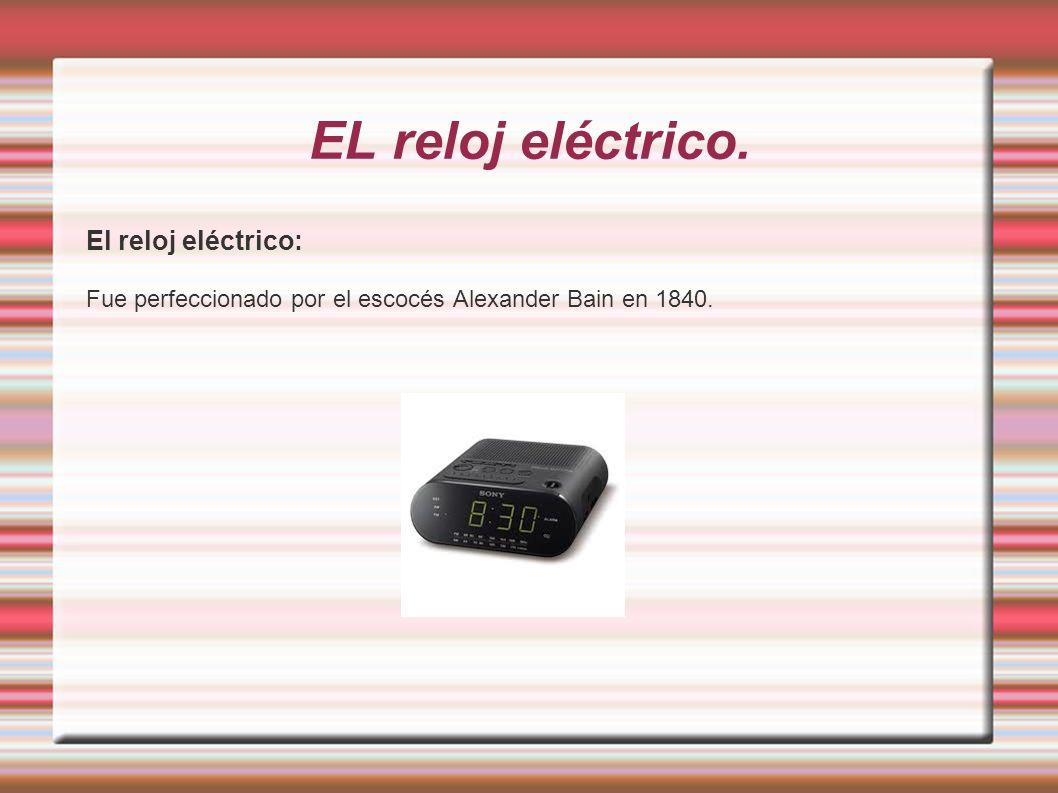 EL reloj eléctrico. El reloj eléctrico: