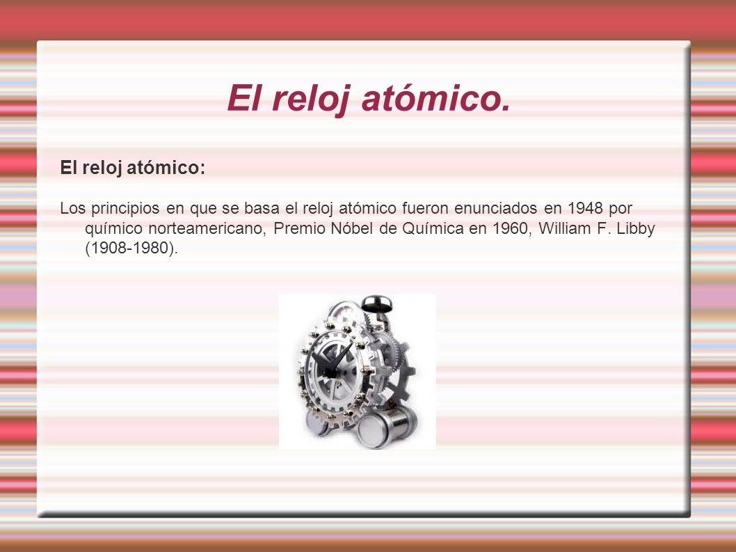 El reloj atómico. El reloj atómico: