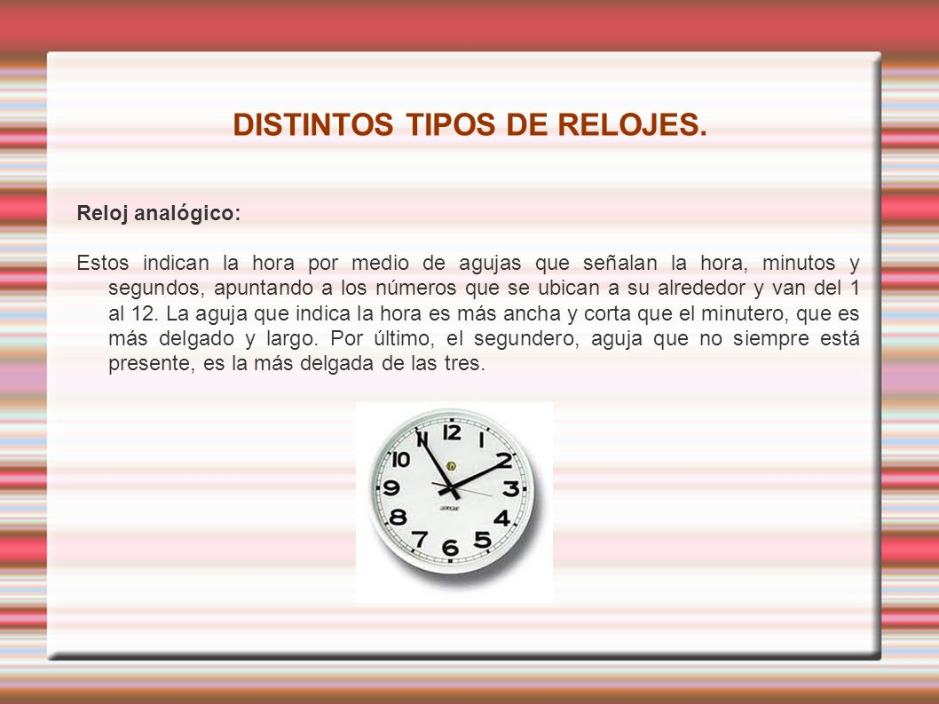 DISTINTOS TIPOS DE RELOJES.