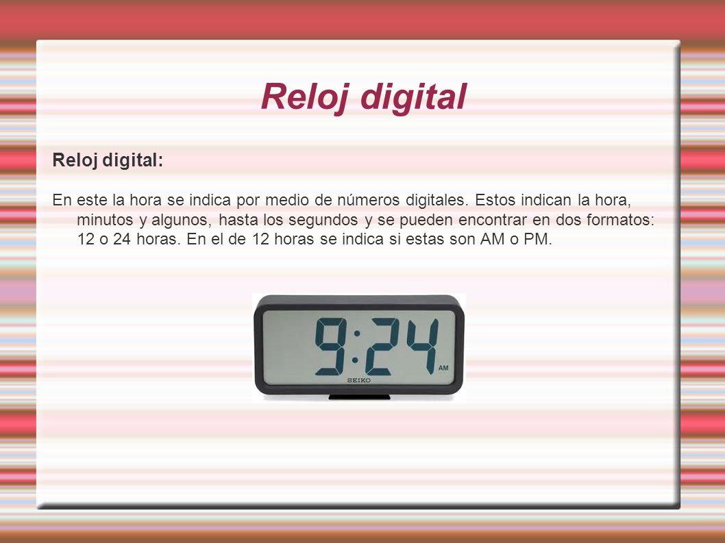 Reloj digital Reloj digital: