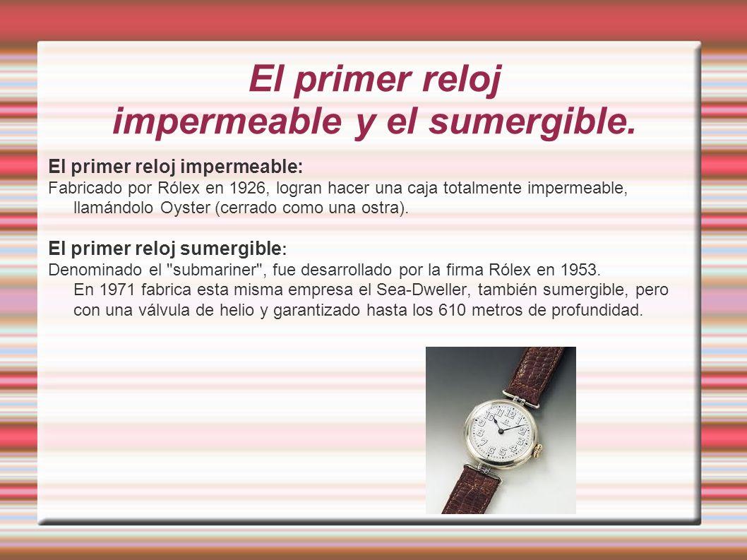 El primer reloj impermeable y el sumergible.