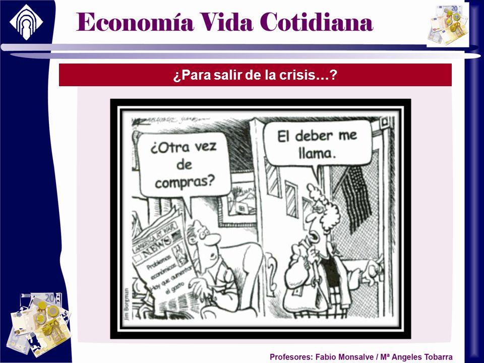¿Para salir de la crisis…