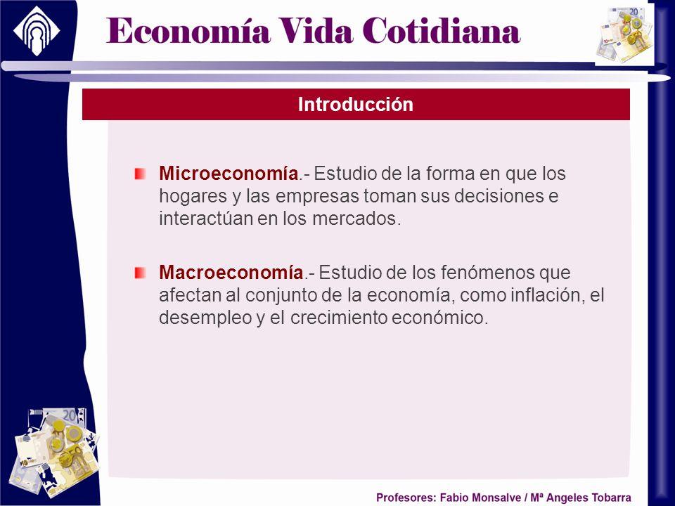 IntroducciónMicroeconomía.- Estudio de la forma en que los hogares y las empresas toman sus decisiones e interactúan en los mercados.