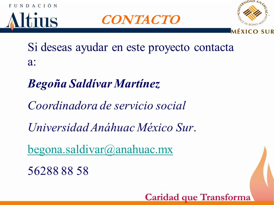Si deseas ayudar en este proyecto contacta a: Begoña Saldívar Martínez