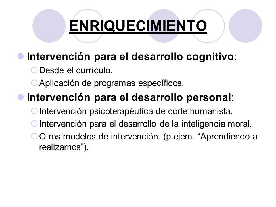 ENRIQUECIMIENTO Intervención para el desarrollo cognitivo: