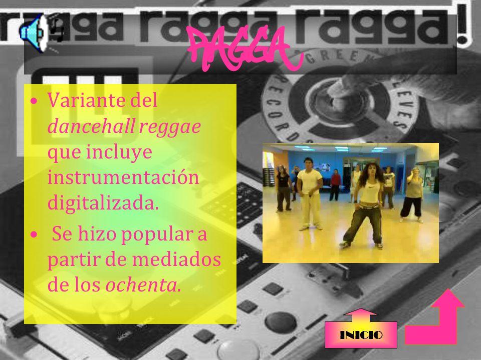 RAGGA Variante del dancehall reggae que incluye instrumentación digitalizada. Se hizo popular a partir de mediados de los ochenta.