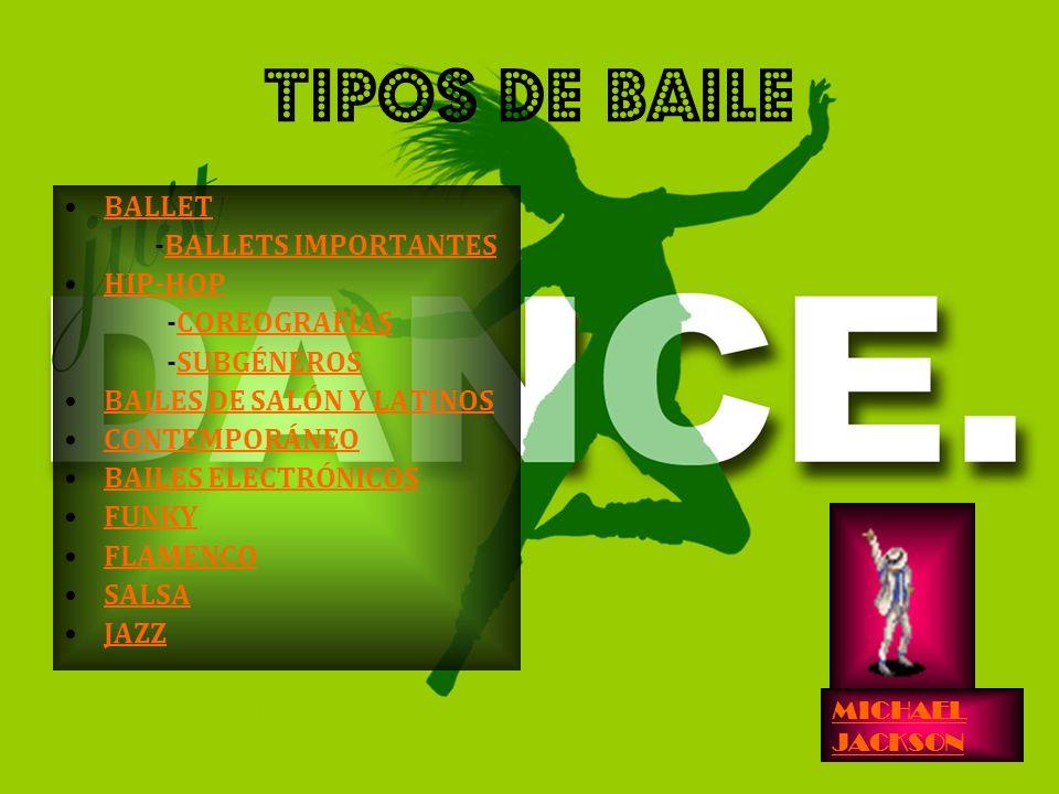 TIPOS DE BAILE BALLET -BALLETS IMPORTANTES HIP-HOP -COREOGRAFÍAS