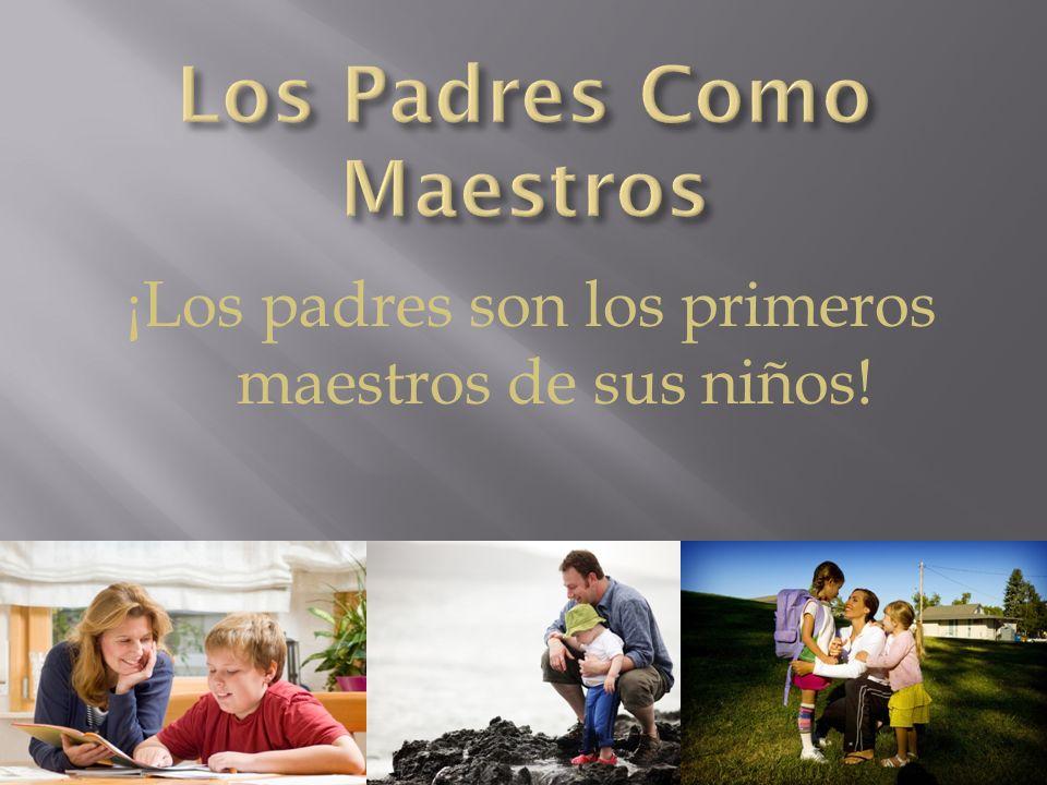 Los Padres Como Maestros