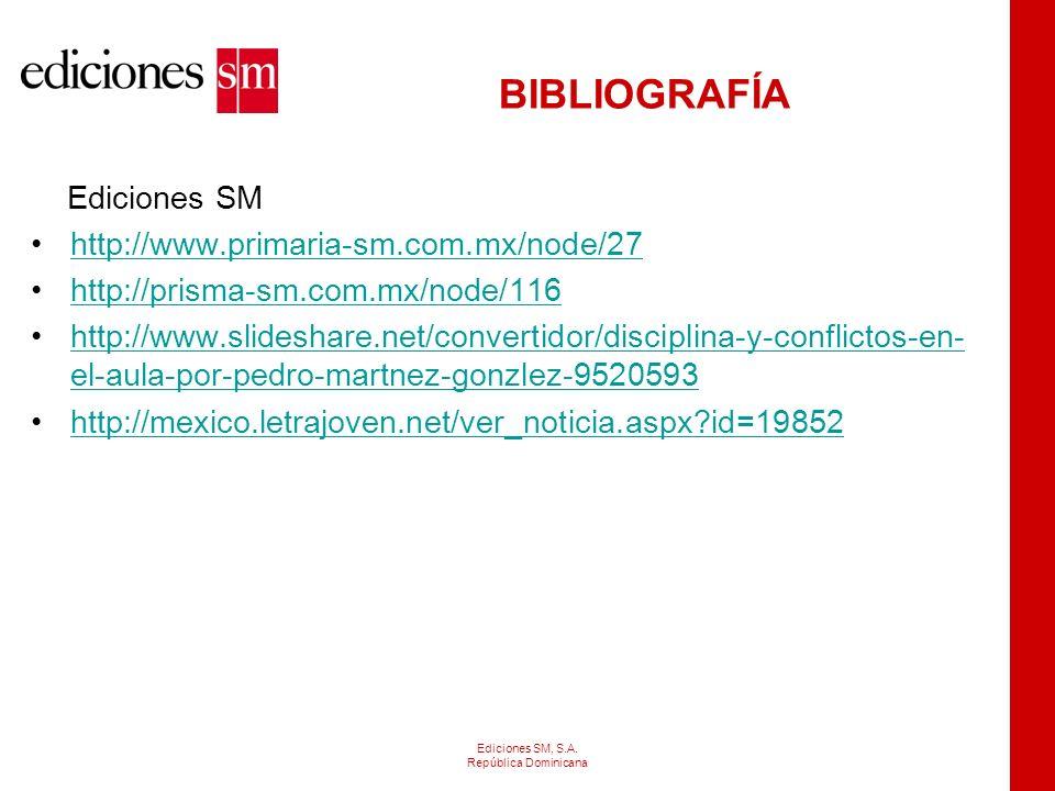 BIBLIOGRAFÍA Ediciones SM http://www.primaria-sm.com.mx/node/27