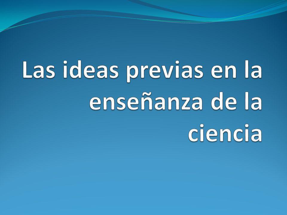 Las ideas previas en la enseñanza de la ciencia