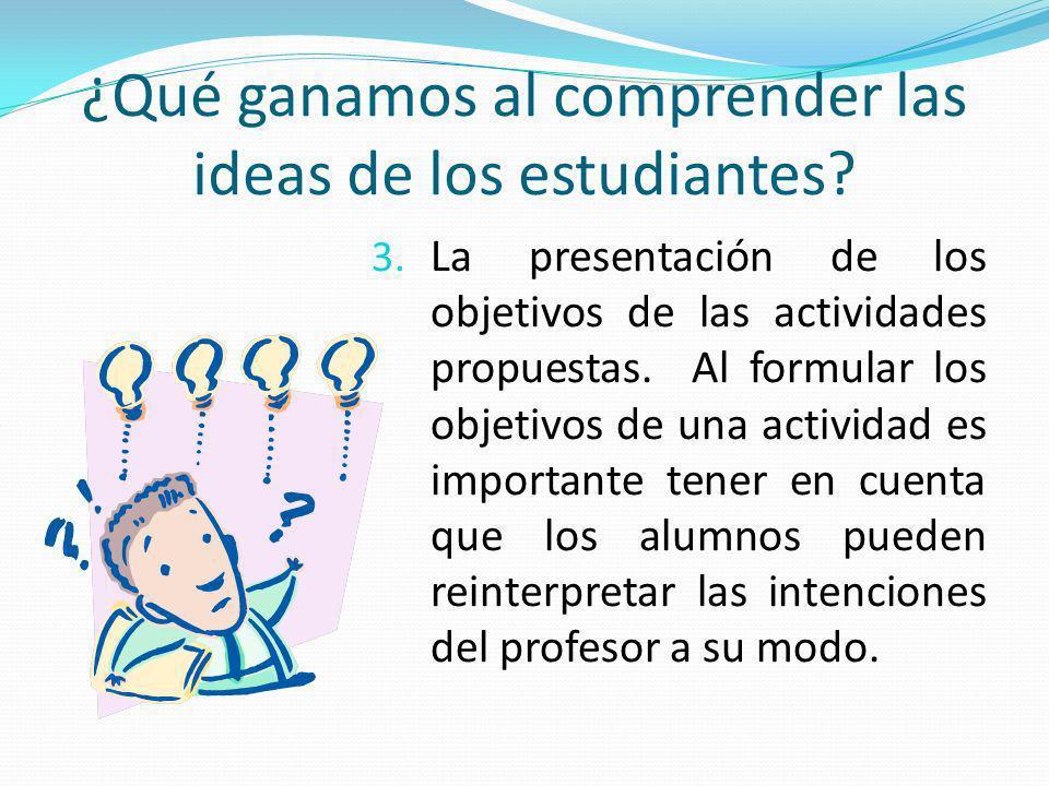 ¿Qué ganamos al comprender las ideas de los estudiantes