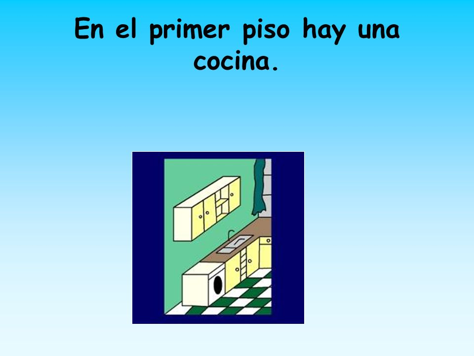 En el primer piso hay una cocina.