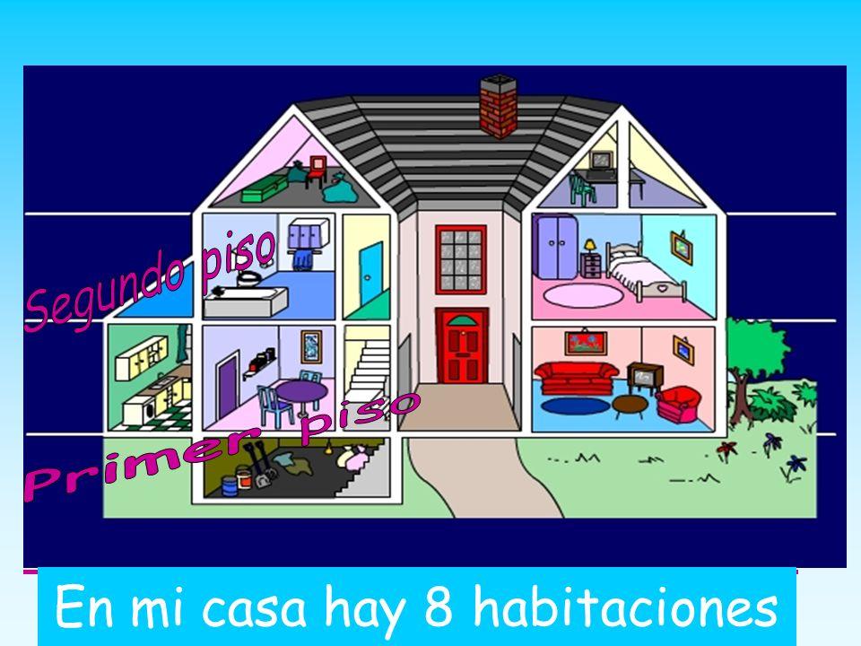 En mi casa hay 8 habitaciones