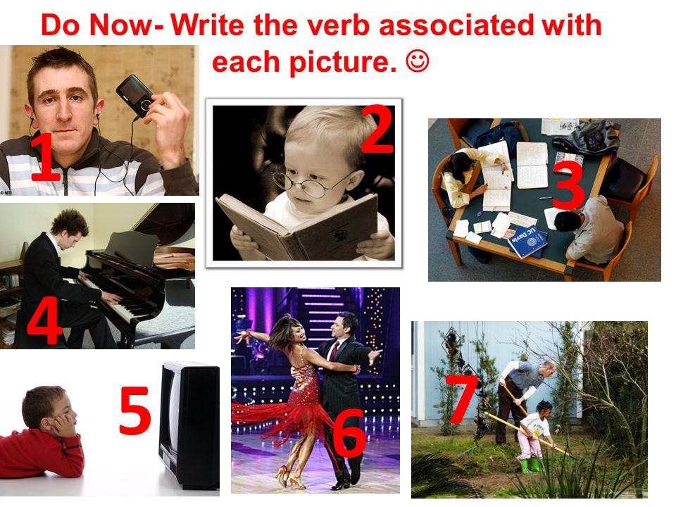 Do Now- Write the verb associated with each picture. 