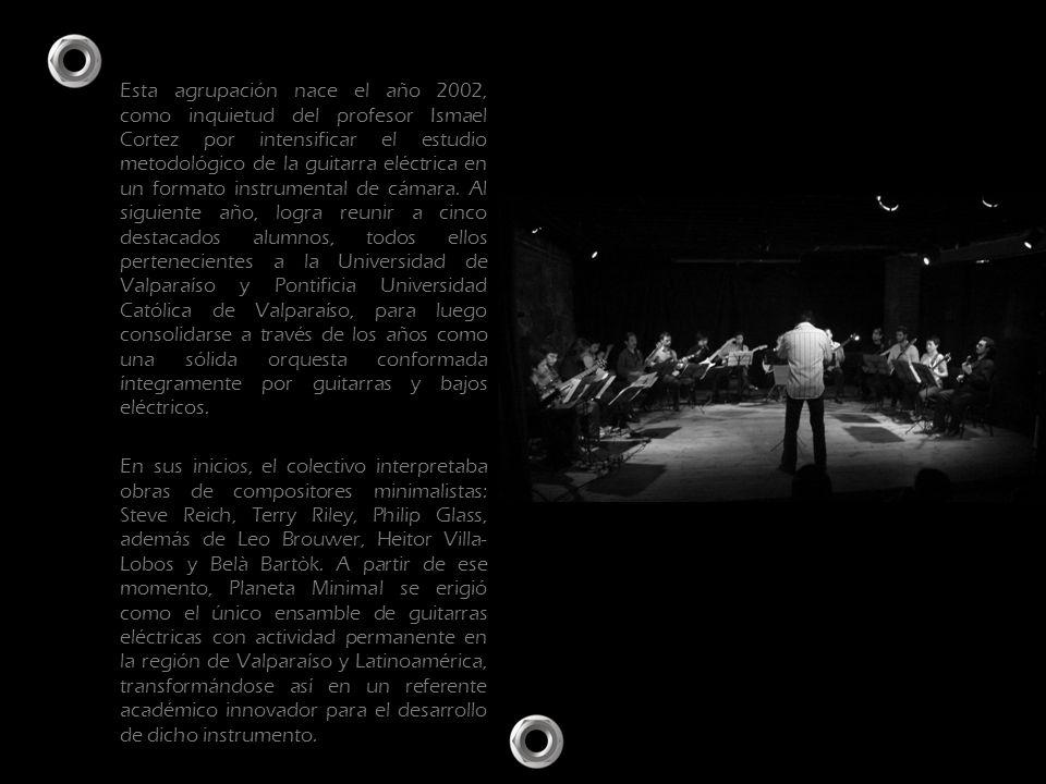 Esta agrupación nace el año 2002, como inquietud del profesor Ismael Cortez por intensificar el estudio metodológico de la guitarra eléctrica en un formato instrumental de cámara. Al siguiente año, logra reunir a cinco destacados alumnos, todos ellos pertenecientes a la Universidad de Valparaíso y Pontificia Universidad Católica de Valparaíso, para luego consolidarse a través de los años como una sólida orquesta conformada íntegramente por guitarras y bajos eléctricos.