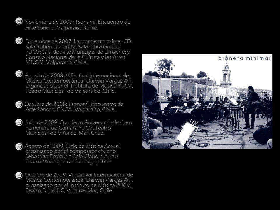 Noviembre de 2007: Tsonami, Encuentro de Arte Sonoro, Valparaíso, Chile.