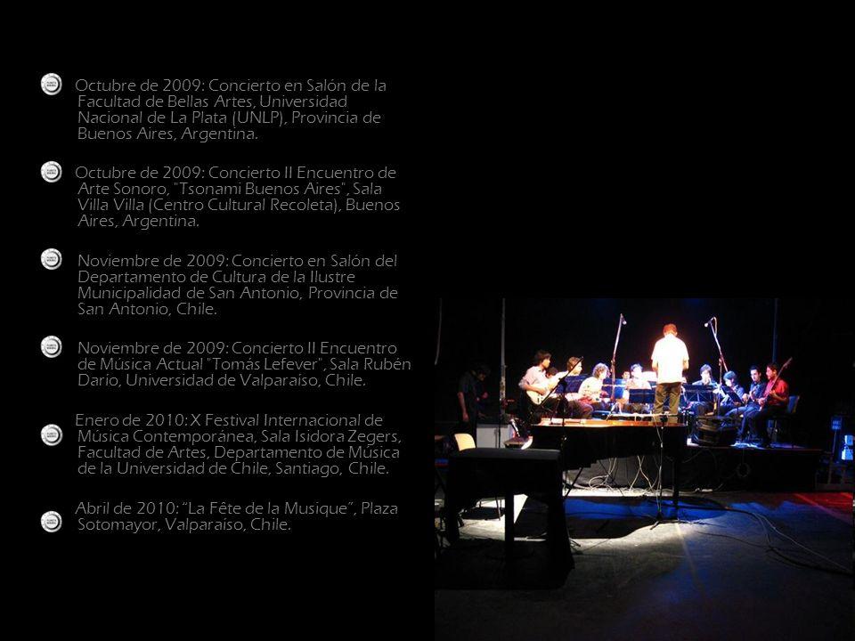 Octubre de 2009: Concierto en Salón de la Facultad de Bellas Artes, Universidad Nacional de La Plata (UNLP), Provincia de Buenos Aires, Argentina.