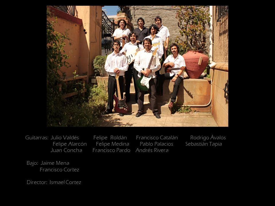 Guitarras: Julio Valdés Felipe Roldán Francisco Catalán Rodrigo Ávalos Felipe Alarcón Felipe Medina Pablo Palacios Sebastián Tapia