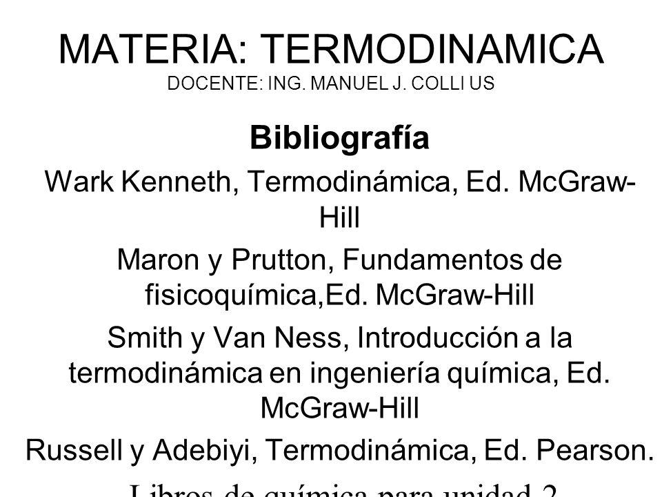 MATERIA: TERMODINAMICA DOCENTE: ING. MANUEL J. COLLI US