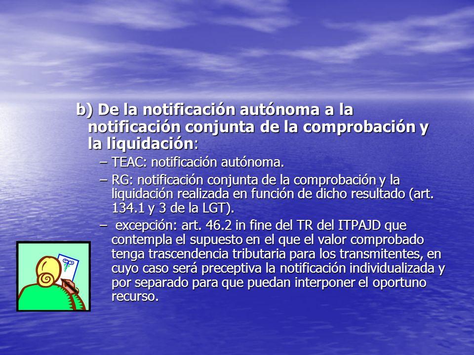 b) De la notificación autónoma a la notificación conjunta de la comprobación y la liquidación:
