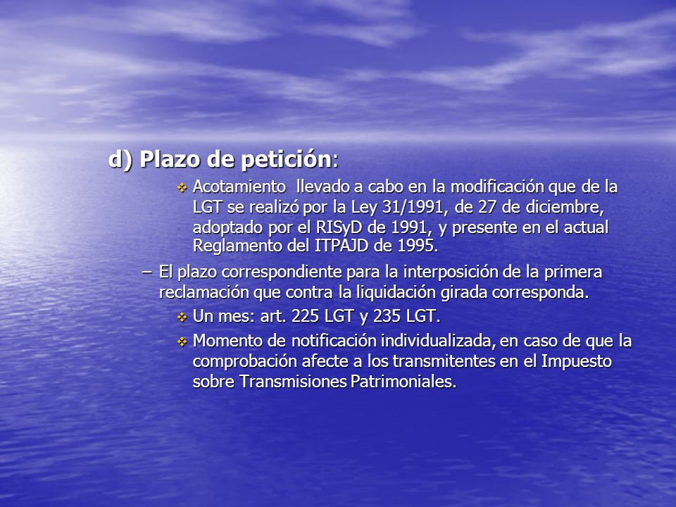 d) Plazo de petición: