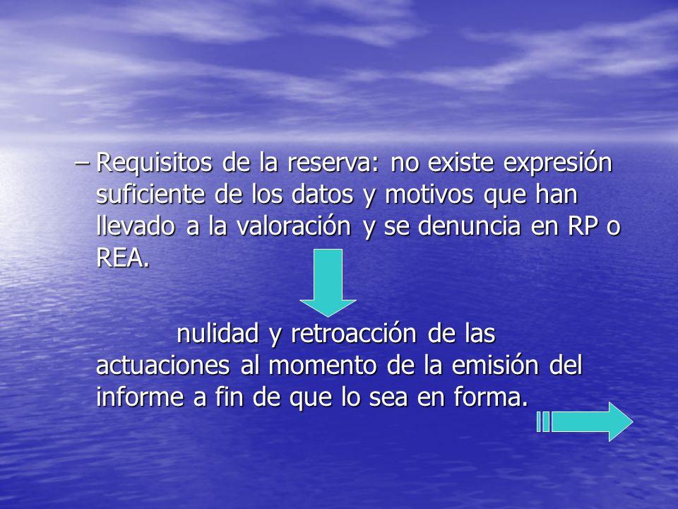 Requisitos de la reserva: no existe expresión suficiente de los datos y motivos que han llevado a la valoración y se denuncia en RP o REA.