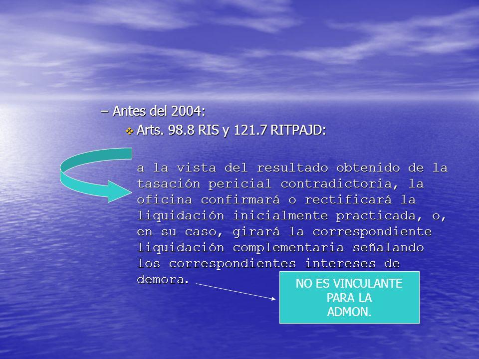Antes del 2004: Arts. 98.8 RIS y 121.7 RITPAJD: