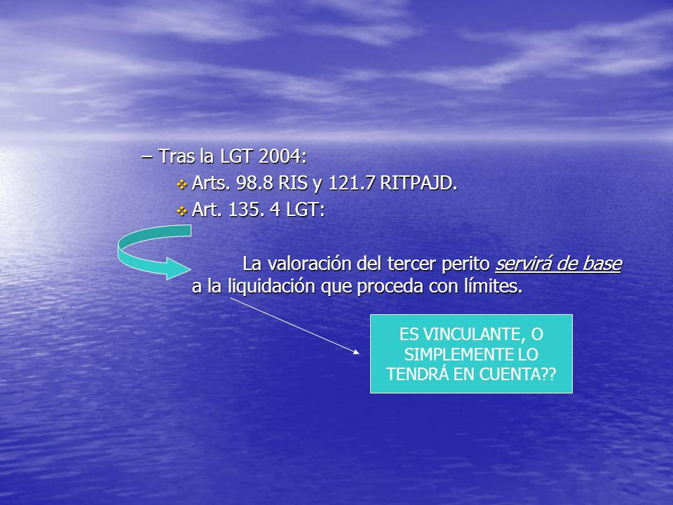 Tras la LGT 2004: Arts. 98.8 RIS y 121.7 RITPAJD. Art. 135. 4 LGT: