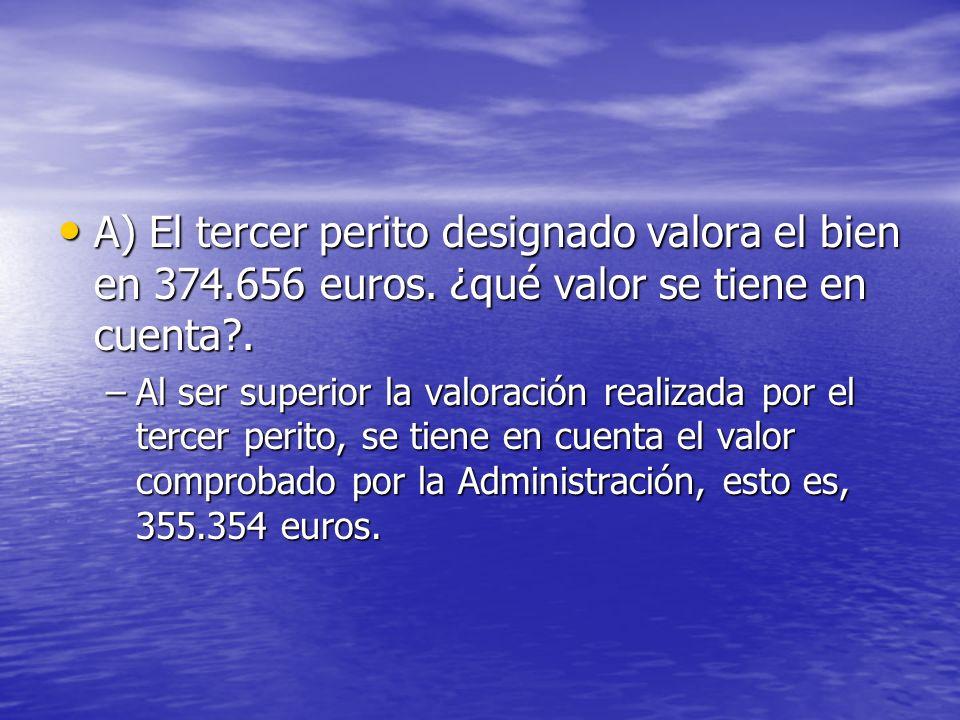 A) El tercer perito designado valora el bien en 374. 656 euros