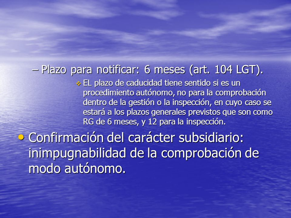 Plazo para notificar: 6 meses (art. 104 LGT).