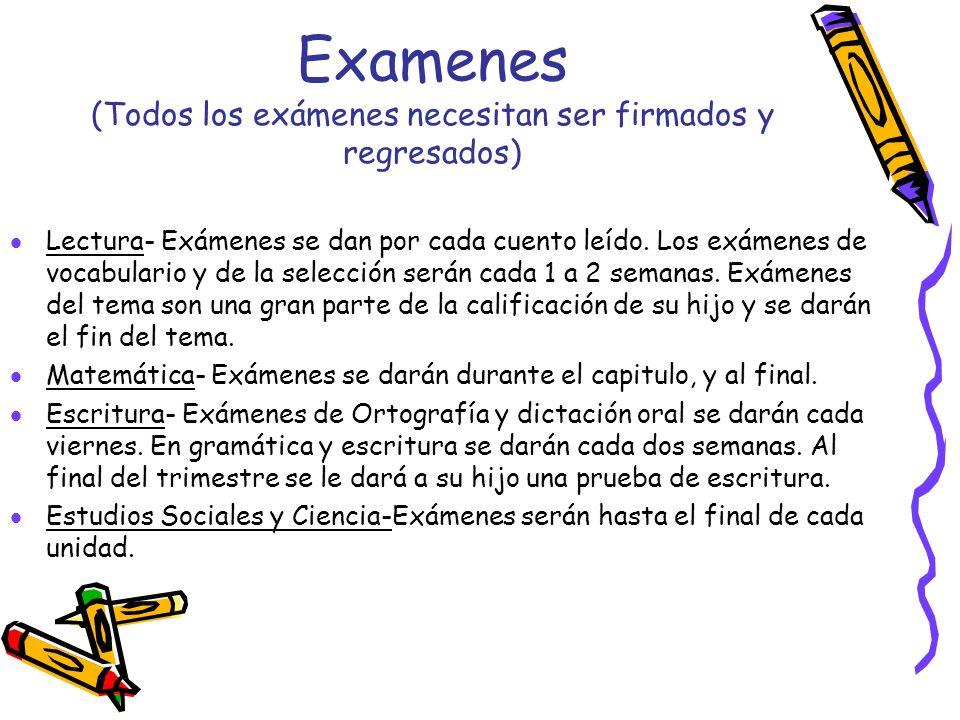 Examenes (Todos los exámenes necesitan ser firmados y regresados)