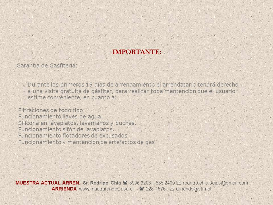 ARRIENDA www.InaugurandoCasa.cl ( 228 1575, * arriendo@vtr.net