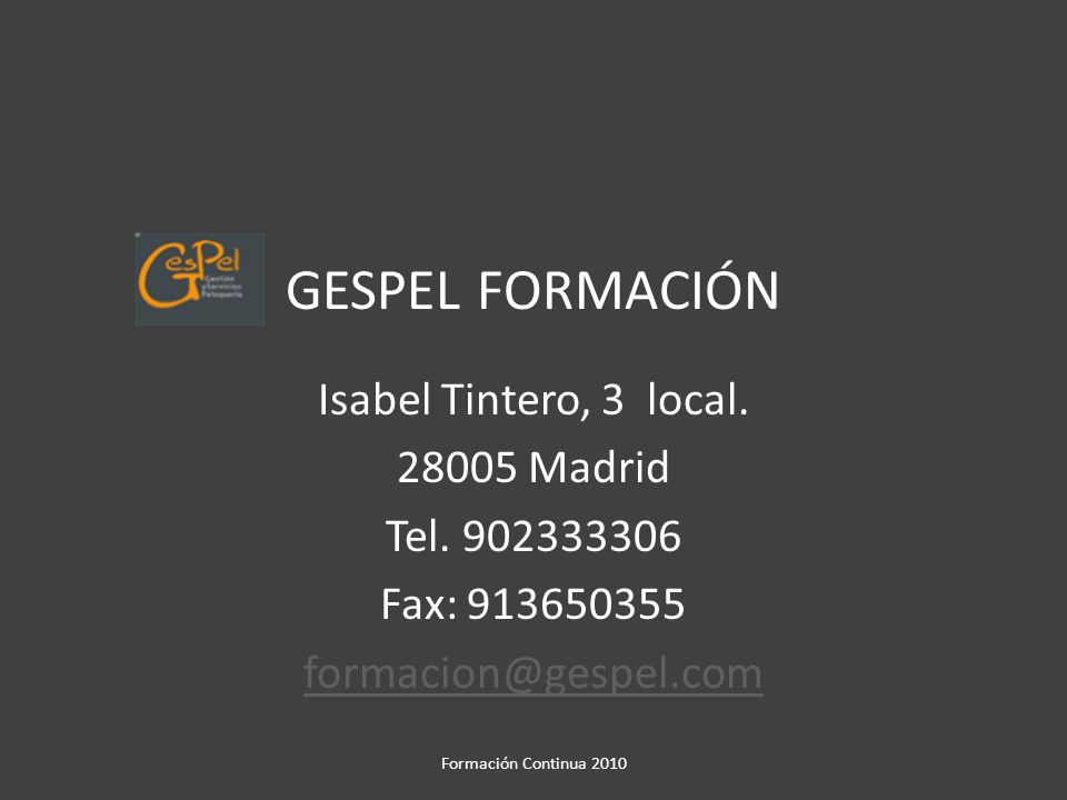 GESPEL FORMACIÓN Isabel Tintero, 3 local. 28005 Madrid Tel. 902333306