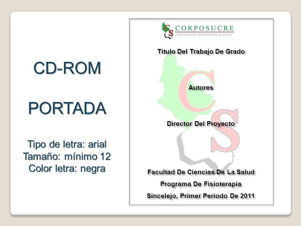 CD-ROM PORTADA Tipo de letra: arial Tamaño: mínimo 12