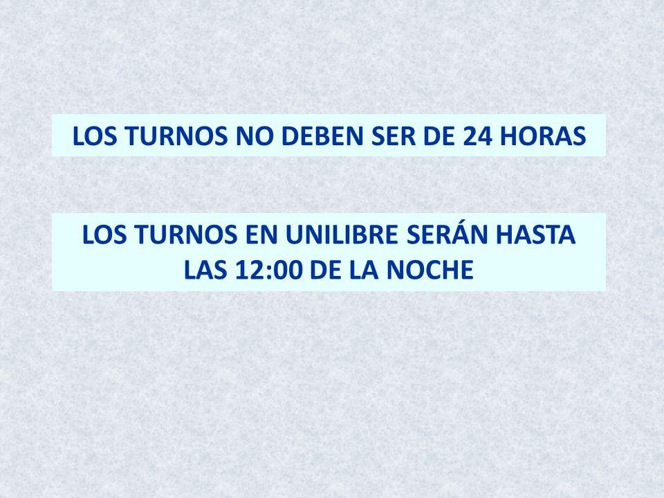 LOS TURNOS NO DEBEN SER DE 24 HORAS