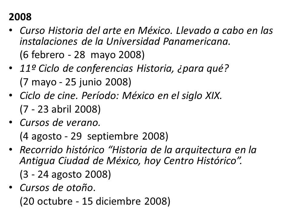 2008 Curso Historia del arte en México. Llevado a cabo en las instalaciones de la Universidad Panamericana.