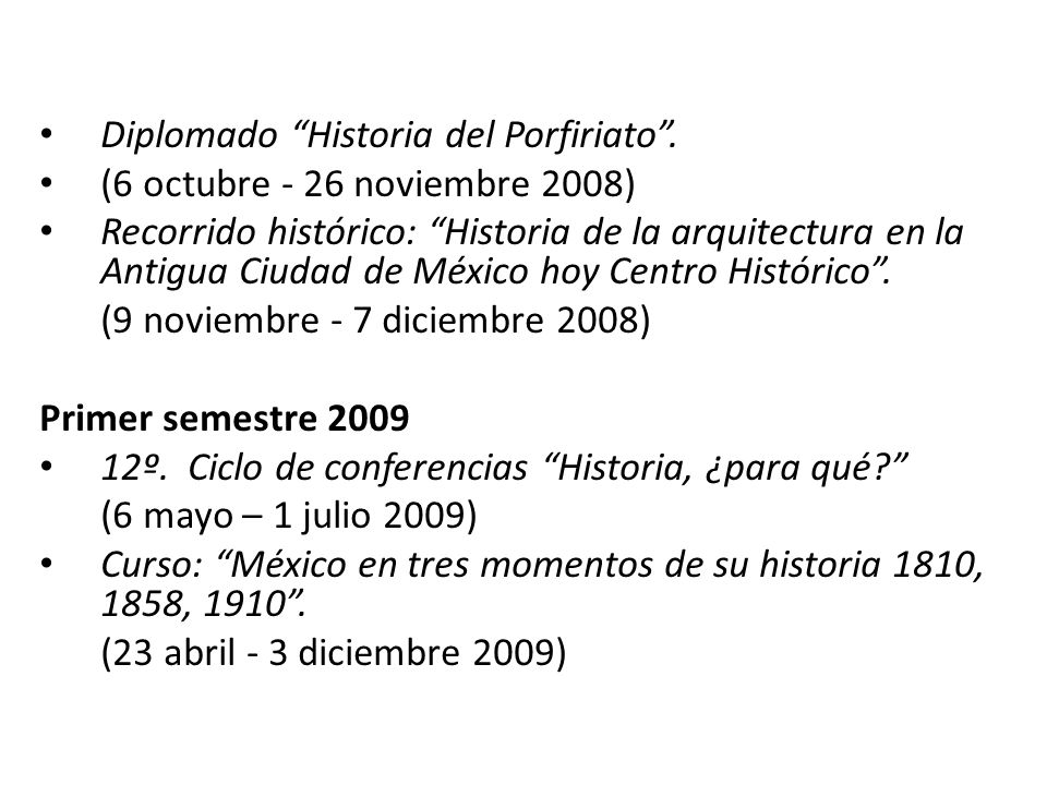 Diplomado Historia del Porfiriato .