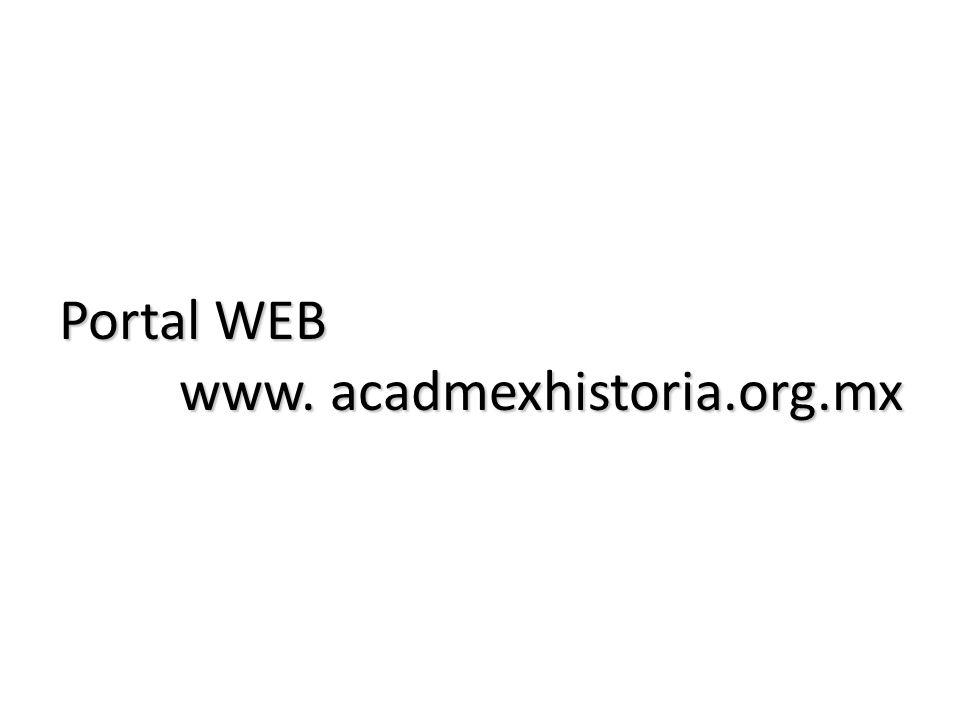 Portal WEB www. acadmexhistoria.org.mx