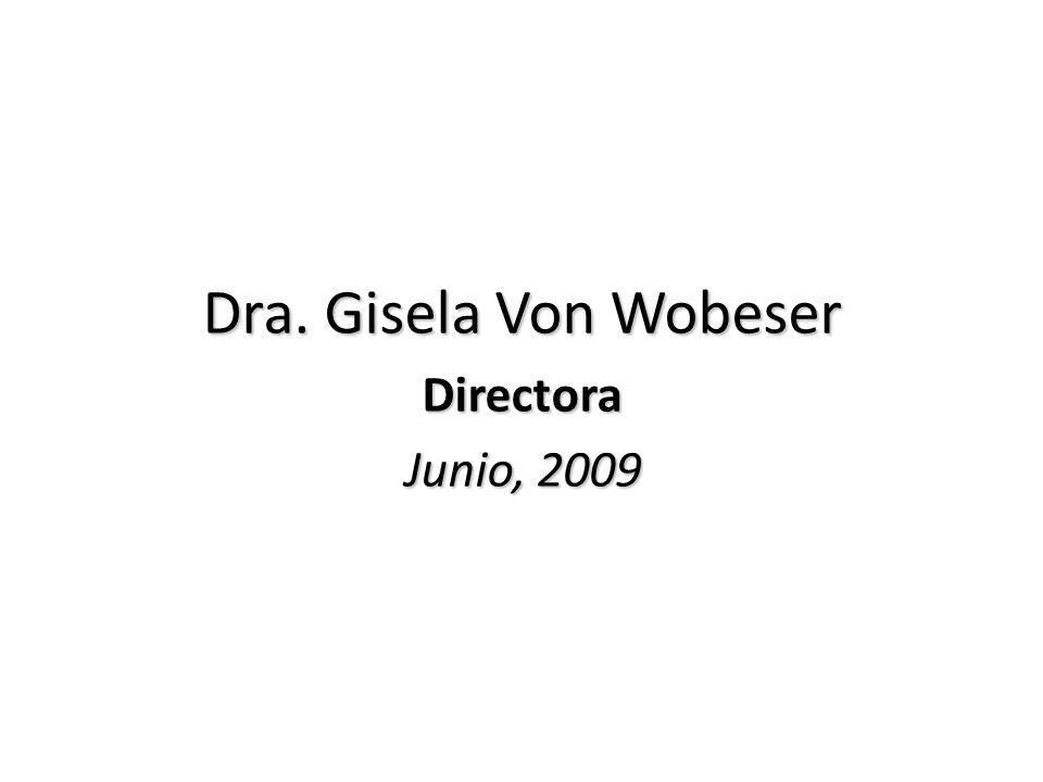 Dra. Gisela Von Wobeser Directora Junio, 2009