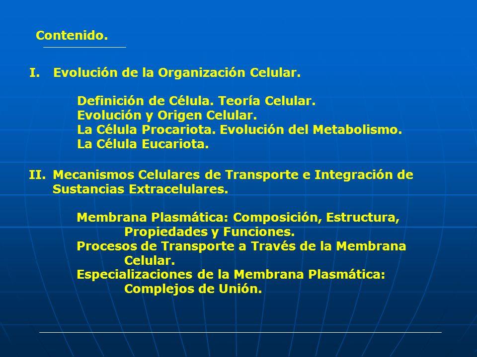 Contenido. Evolución de la Organización Celular. Definición de Célula. Teoría Celular. Evolución y Origen Celular.