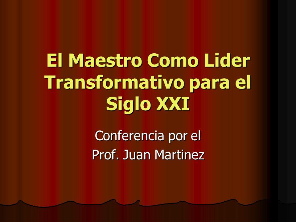 El Maestro Como Lider Transformativo para el Siglo XXI
